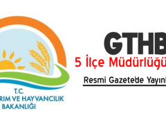 Tarım Bakanlığı,  5 ilçe müdürlüğü kurdu