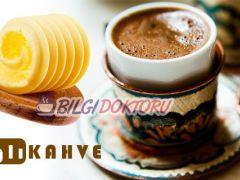 Tereyağlı kahve modası.