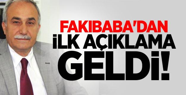 Fakıbaba'dan ilk açıklama