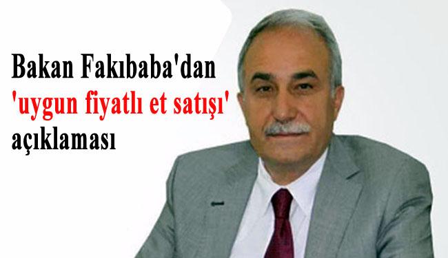 Bakan Fakıbaba'dan uygun fiyatlı et satışı açıklaması