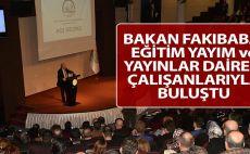 Bakan Fakıbaba, Eğitim Yayım ve Yayınlar Dairesi çalışanlarıyla buluştu