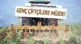 Genç çiftçilere müjde! Resmi Gazete'de yayımlandı