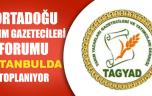 ORTADOĞU TARIM GAZETECİLERİ FORUMU (OTGF) İSTANBUL'DA TOPLANIYOR..