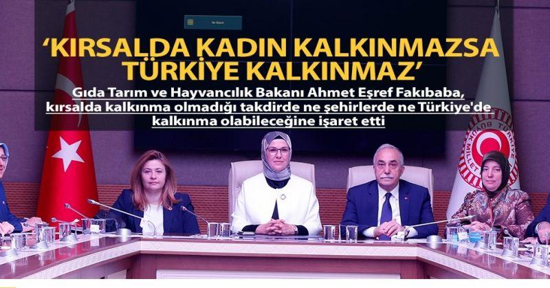 Kırsalda kadın kalkınmazsa Türkiye kalkınmaz