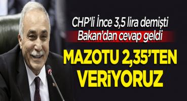 Bakan'dan İnce'ye cevap: Şu an 2 lira 35 kuruşa veriyoruz