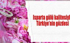Isparta gülü kalitesiyle Türkiye'nin gözdesi
