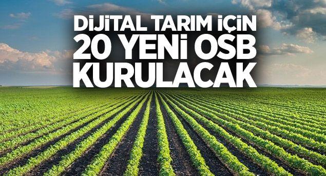 Dijital tarım için 20 yeni OSB kurulacak