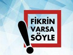 """""""Fikrin Varsa Söyle"""" Sistemi Tüm Personelimizin Kullanımına Açılmıştır"""