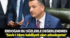 Erdoğan Tarım ve Orman Bakanını bu sözlerle anlattı!