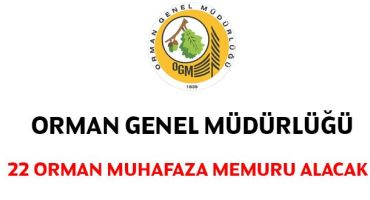Orman Genel Müdürlüğü Orman Muhafaza Memuru alacak
