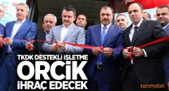 TKDK destekli işletme orcik ihraç edecek!