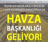Yeni sistemle tarım topraklarını havza başkanı yönetecek!